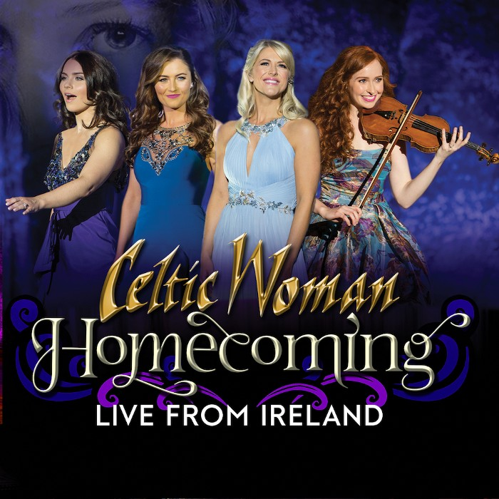 Celtic Woman's 'Homecoming - Live From Ireland' Out Now