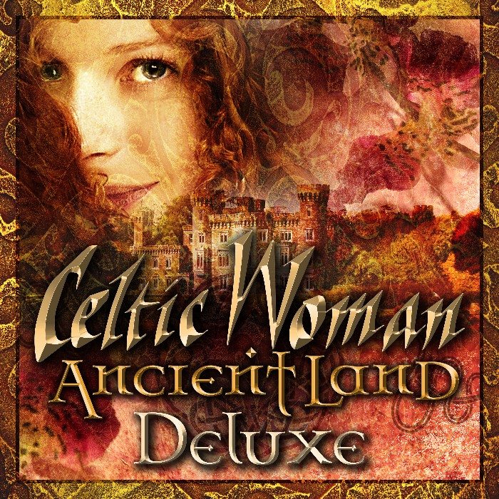 Celtic Woman  'Ancient Land Deluxe' Out Today !