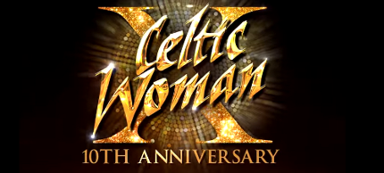 Celtic Woman - 10th Anniversary Celebration